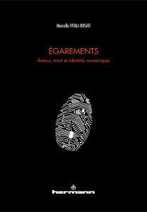 Egarements - Amour, mort et identités numériques